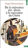 echange, troc Drewerm - De la naissance des dieux à la naissance du Christ