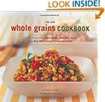 The New Whole Grain Cookbook: Terrifi...
