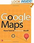 Google Maps: Power Tools for Maximizi...