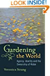 Gardening the World: Agency, Identity...