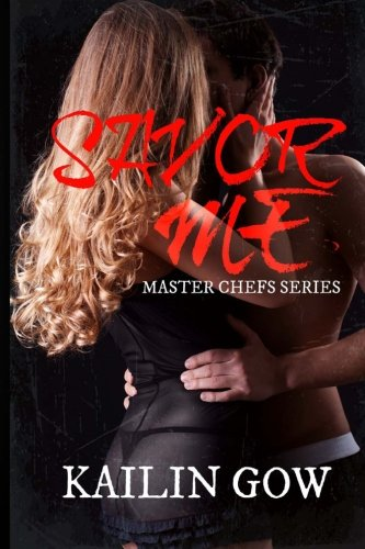Savor Me (Master Chefs Series #2: An Erotic Adult Contemporary Romance) [ (Volume 2) (Master Chefs Series Kailin Gow compare prices)