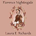 Florence Nightingale | Laura E. Richards