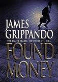 Found Money (0060182636) by Grippando, James