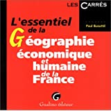 L'essentiel de la géographie économique et humaine de la France