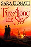 Fire Along the Sky (Donati, Sara) (0553801465) by Sara Donati