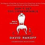 Don't Get Too Comfortable (Unabridged Selections) | David Rakoff