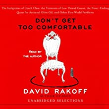 Don't Get Too Comfortable (Unabridged Selections) Audiobook by David Rakoff Narrated by David Rakoff