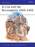 El Cid and the Reconquista 1050-1492 (Men-At-Arms, No 200) (0850458404) by Nicolle, David