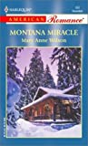 Montana Miracle (Harlequin American Romance, No 952) (0373169523) by Wilson, Mary Anne