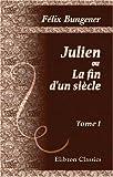 echange, troc Félix Bungener - Julien, ou La fin d'un siècle