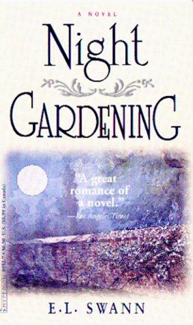 Night Gardening, E. L. Swann