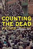Counting the Dead: The Culture and Politics of Human Rights Activism in Colombia (California Series in Public Anthropology) 1st Edition by Tate, Winifred published by University of California Press