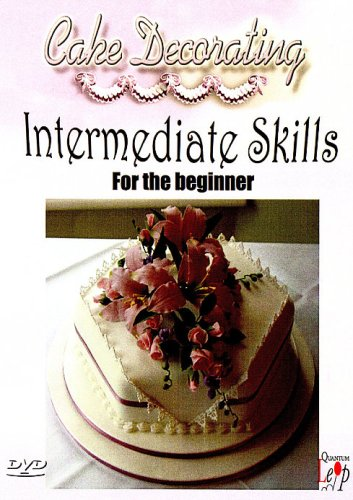 Cake Decorating - Intermediate Skills for the Beginner [Import anglais]