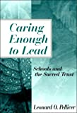 img - for Caring Enough to Lead: Schools and the Sacred Trust book / textbook / text book