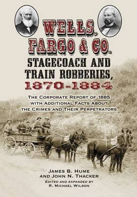 wells-fargo-co-stagecoach-and-train-robberies-1870-1884-the-corporate-report-of-1885-with-additional