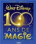 Walt Disney, 100 ans de magie