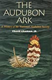 img - for The Audubon Ark: A History of the National Audubon Society book / textbook / text book