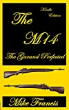 The M14: The Garand Perfected