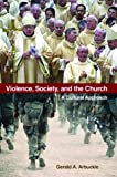 Violence, Society, and the Church: A Cultural Approach (0814629261) by Arbuckle, Gerald A.