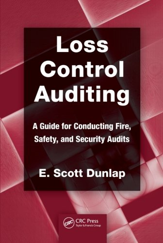Loss Control Auditing: A Guide for Conducting Fire,...