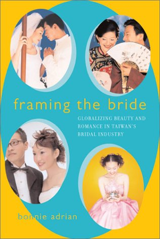 Framing the Bride: Globalizing Beauty and Romance in...