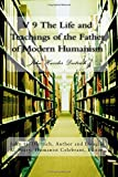 img - for V 9 The Life and Teachings of the Father of Modern Humanism: John Hassler Dietrich (Volume 9) book / textbook / text book