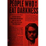 People Who Eat Darkness: The True Story of a Young Woman Who Vanished from the Streets of Tokyo--and the Evil That Swallowed ~ Richard Lloyd Parry