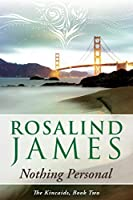 Nothing Personal: A San Francisco Romantic Suspense Novel (The Kincaids Book 2) (English Edition)
