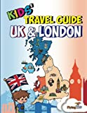 Kids' Travel Guide - UK & London: The fun way to discover the UK & London--Especially for kids! (Kids' Travel Guides) (Volume 42)