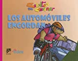 Los Automoviles Engordan/ The Automobiles make you Fat (Cuentos Para Conversar / Conversation Stories) (Spanish Edition)