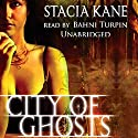 City of Ghosts: Downside Ghosts, Book 3 Audiobook by Stacia Kane Narrated by Bahni Turpin