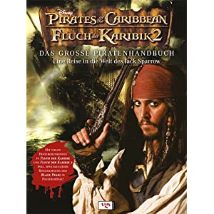 Fluch der Karibik - Das grosse Piratenhandbuch: Eine Reise in die Welt des Jack Sparrow