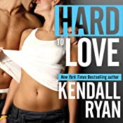 Hard to Love | [Kendall Ryan]