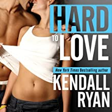 Hard to Love Audiobook by Kendall Ryan Narrated by Alexandria Wilde, Sean Crisden