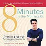 8 Minutes in the Morning Kit: A Simple Way to Shed Up to 2 Pounds a Week Guaranteed [Audio CD]