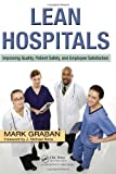 img - for Lean Hospitals: Improving Quality, Patient Safety, and Employee Satisfaction by Mark Graban (2008-07-23) book / textbook / text book