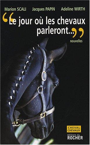 Le jour où les chevaux parleront : Ce sera pour les hommes une catastrophe sans précédent