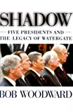 img - for Shadow: Five Presidents and the Legacy of Watergate book / textbook / text book