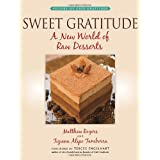 Sweet Gratitude: A New World of Raw Dessertsby Matthew Rogers
