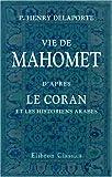 echange, troc P. Henry Delaporte - Vie de Mahomet: D\'après le Coran et les historiens arabes