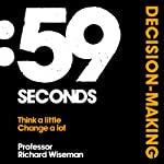 59 Seconds: Decision-Making | Richard Wiseman