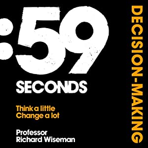 59 Seconds: Decision-Making Audiobook