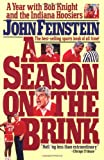 A Season on the Brink: A Year With Bob Knight and the Indiana Hoosiers (0671688774) by Feinstein, John
