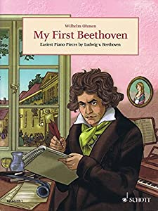 My First Beethoven - Easiest Piano Pieces by Ludwig v. Beethoven - Easy Composer Series - piano - sheet music - (ED 22359-1) from Schott Music