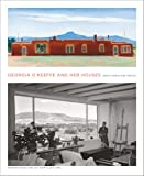 img - for Georgia O'Keeffe and Her Houses: Ghost Ranch and Abiquiu book / textbook / text book