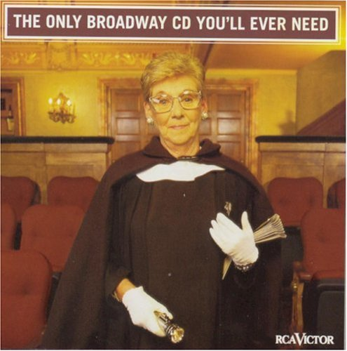 The Only Broadway CD You'll Ever Need by Various Artists