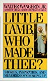 Little Lamb, Who Made Thee? (0061042277) by Wangerin, Walter, Jr.