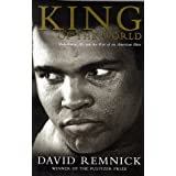 King of the World: Muhammad Ali and the Rise of the American Heroby David Remnick