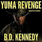 Yuma Revenge: Gun Mayhem Western Series, Book 1 Hörbuch von B.D. Kennedy Gesprochen von: Ken OBrien