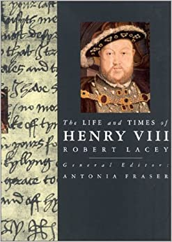 An analysis of the book review of robert laceys the life and times of henry viii